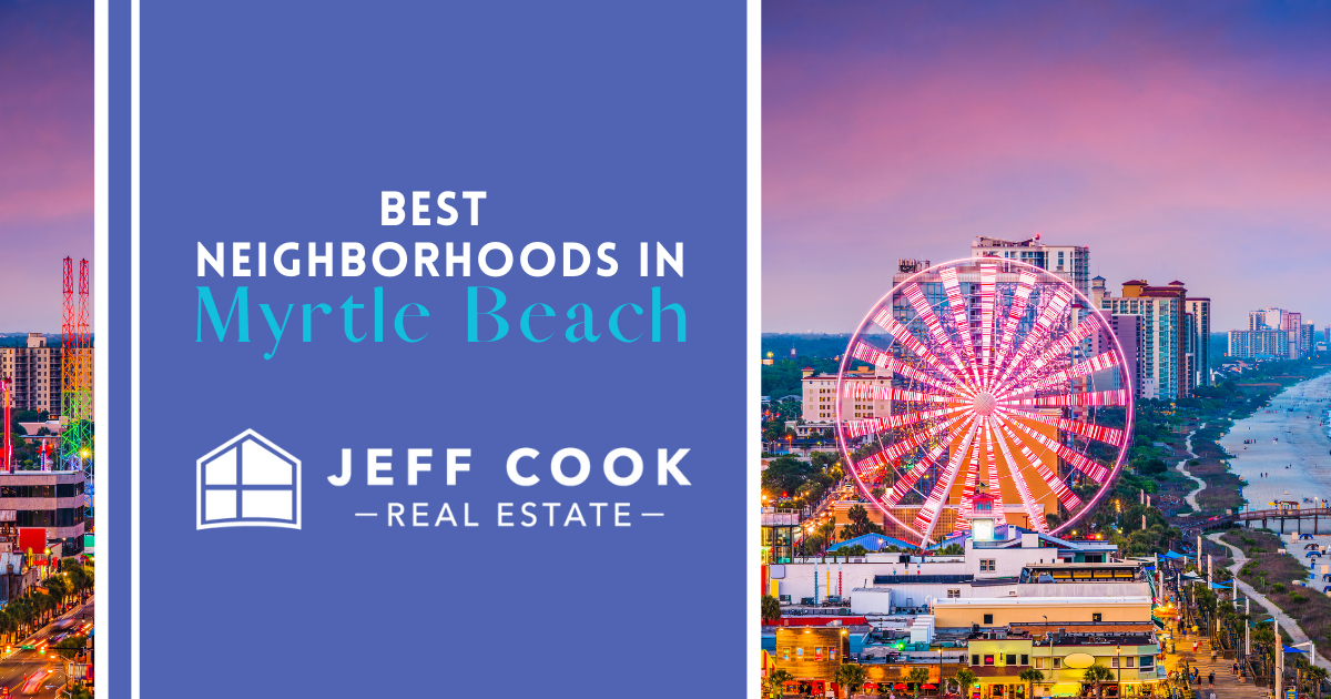 Myrtle Beach Best Neighborhoods