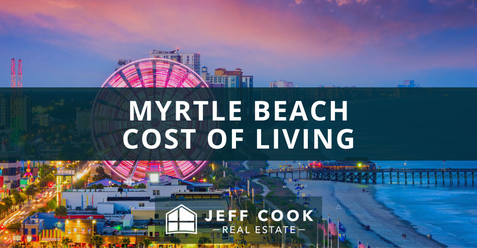 Myrtle Beach Cost of Living Guide