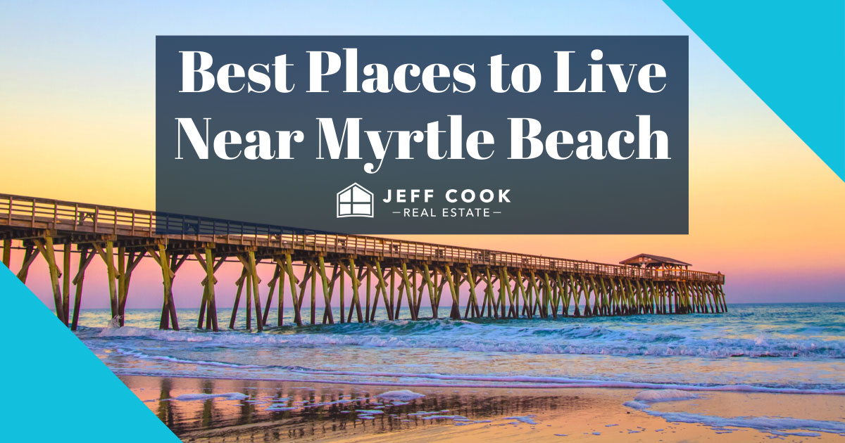 Best Places to Live Near Myrtle Beach