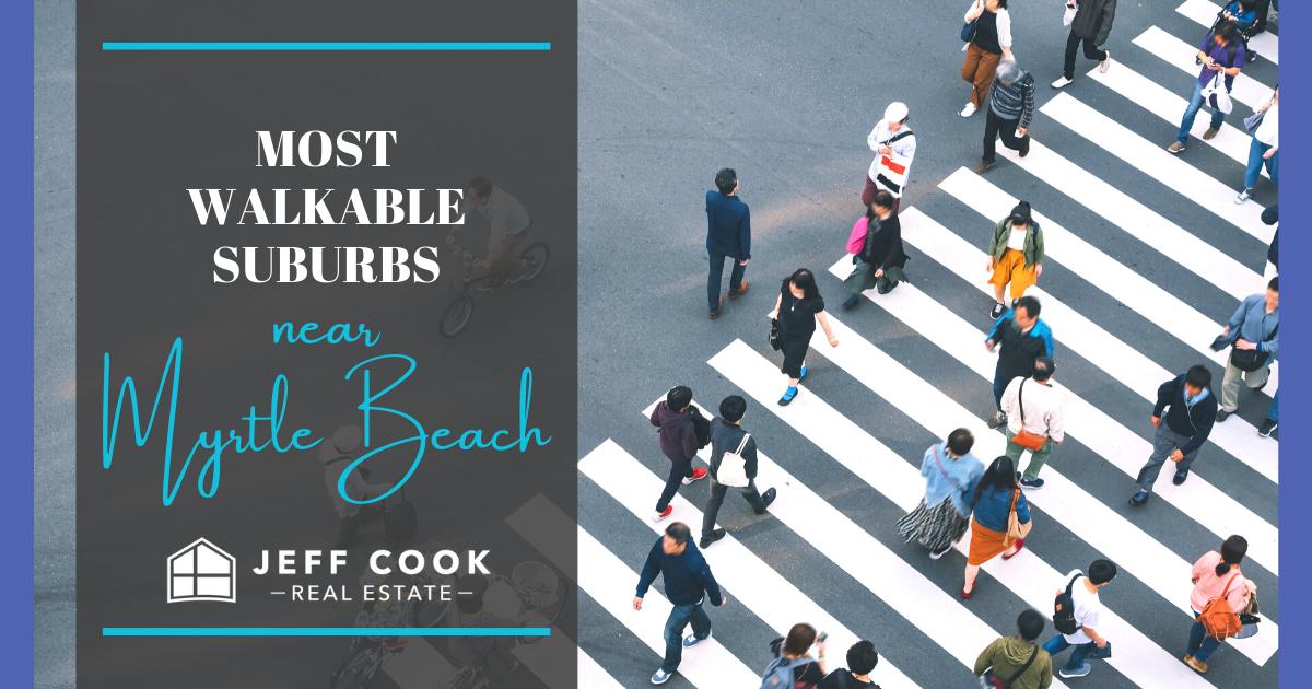 Myrtle Beach Most Walkable Neighborhoods