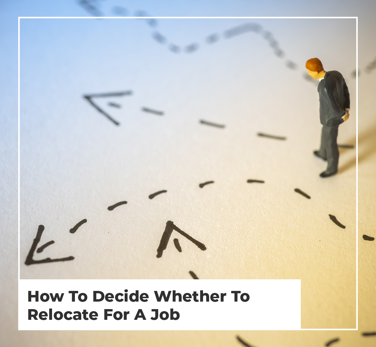 How To Decide Whether To Relocate For A Job