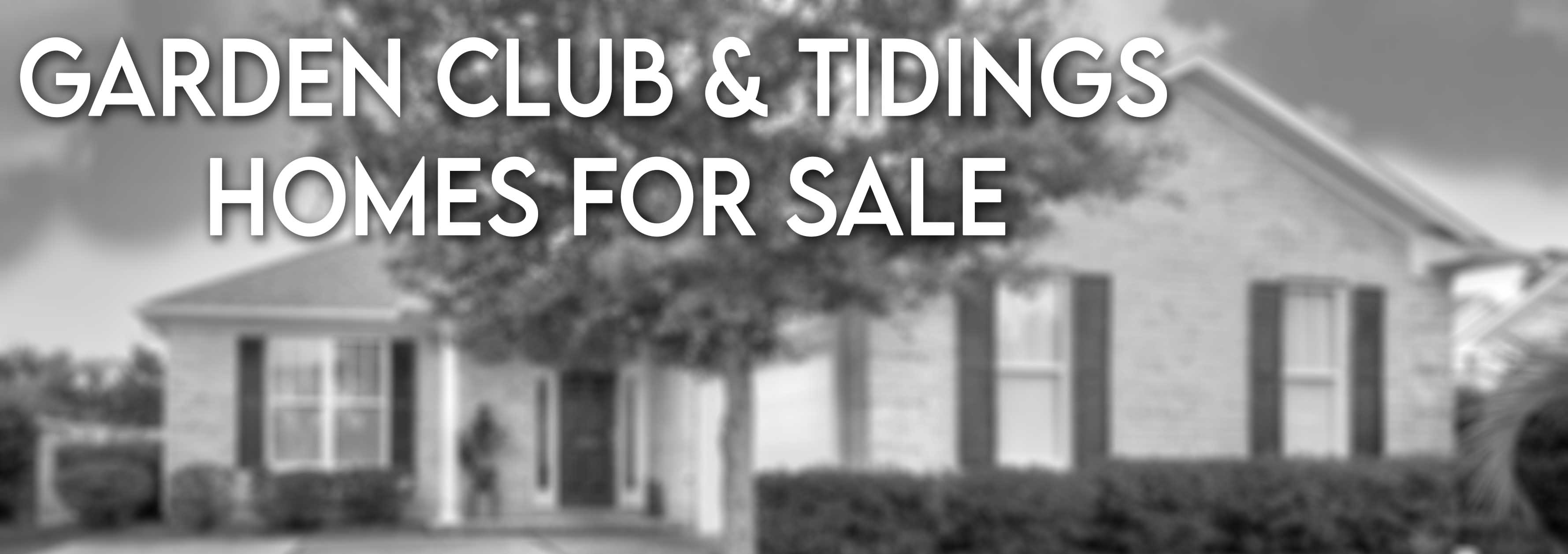 Homes for Sale Garden Club Way and Tidings Road