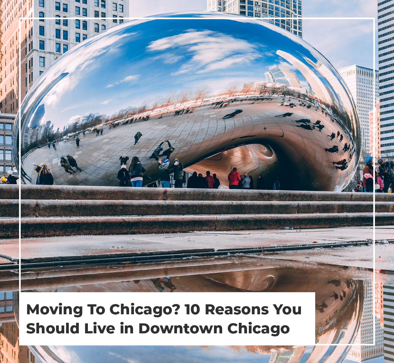 10 Reasons to Live Downtown Chicago