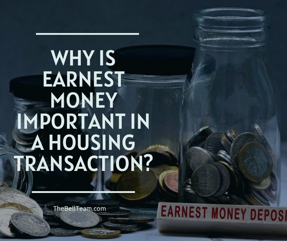 Why is Earnest Money Important in a Housing Transaction?