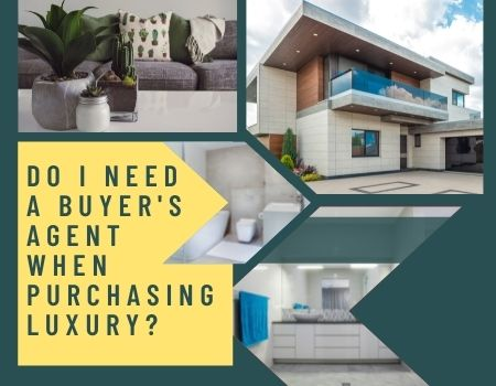 Do I Need a Buyer's Agent When Purchasing Luxury?