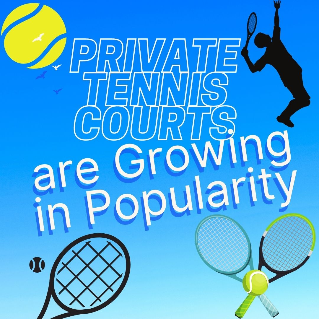 Private Tennis Courts are Growing in Popularity