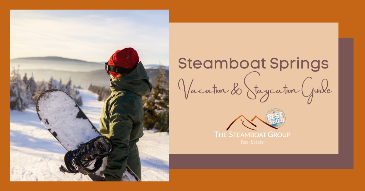 Steamboat Springs Vacation and Staycation Guide