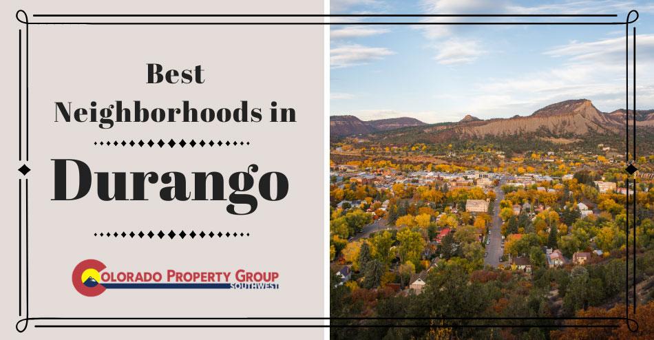 Best Neighborhoods in Durango, CO