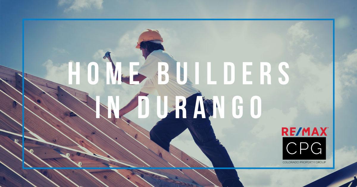 Popular Home Builders in Durango