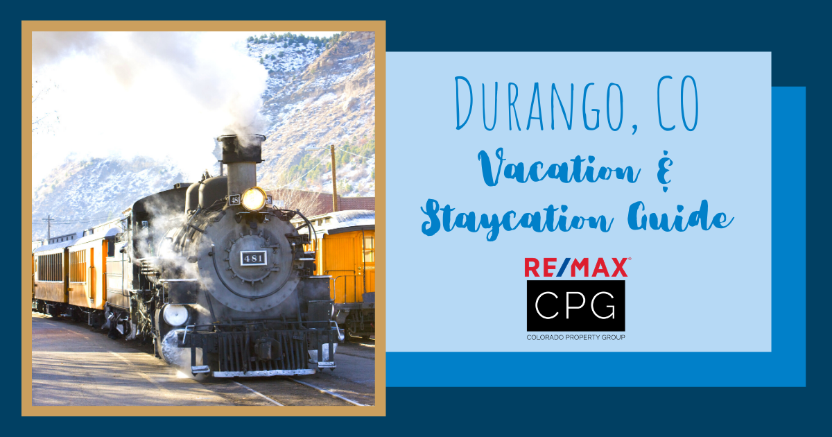 Durango Vacation and Staycation Guide
