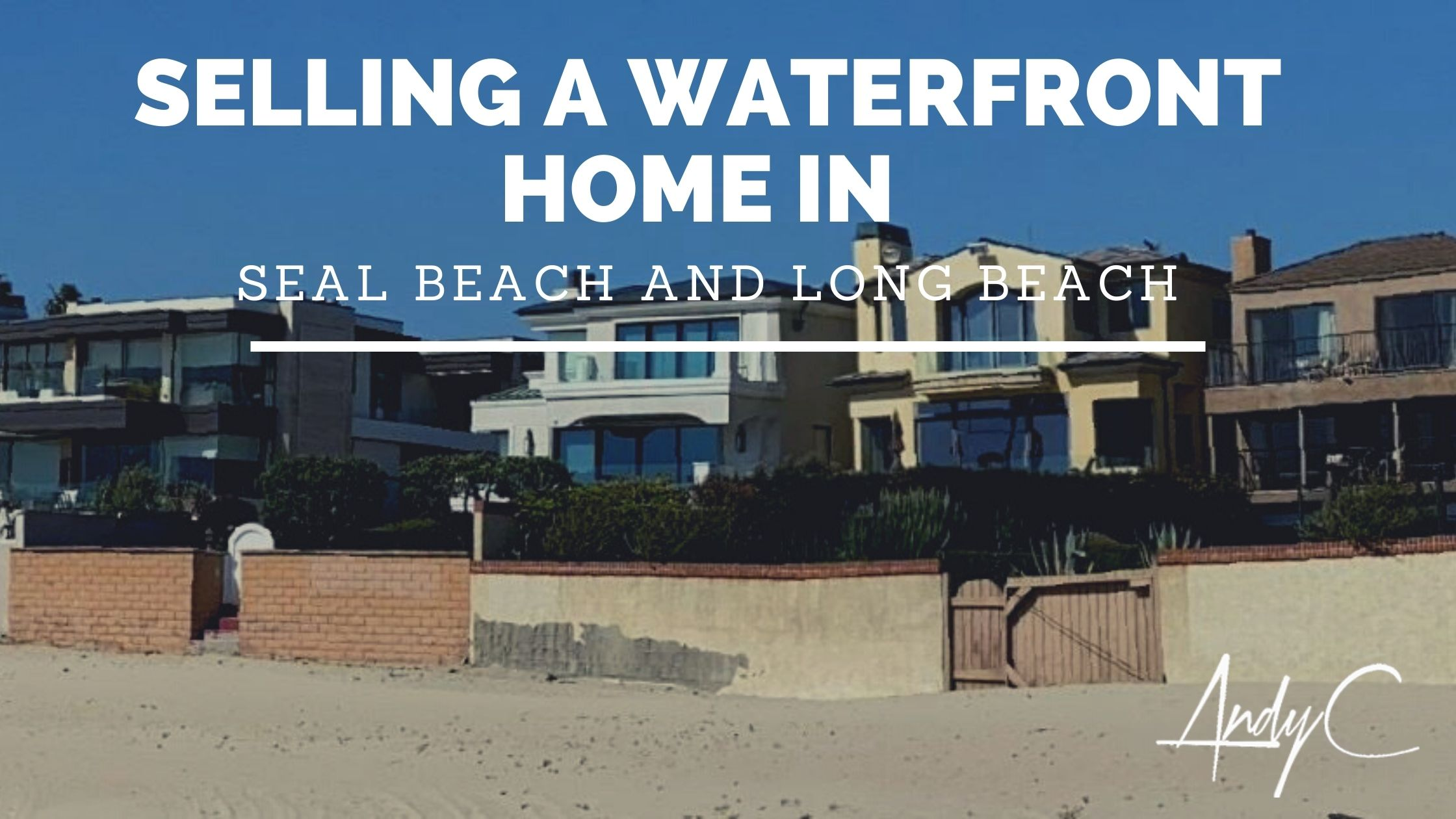 Selling waterfront Seal Beach and Long Beach