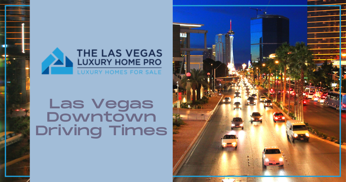 What to Know About Downtown Driving Times in Las Vegas, NV