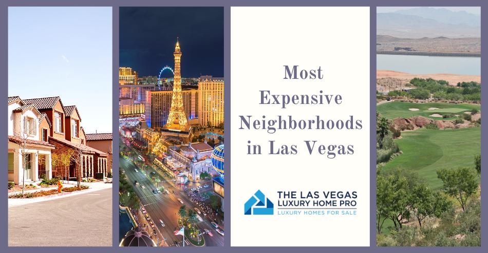 Las Vegas Most Expensive Neighborhoods
