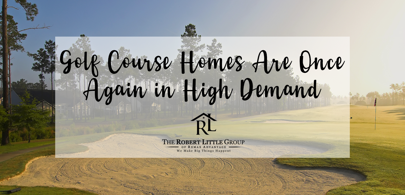 Golf Course Homes in High Demand