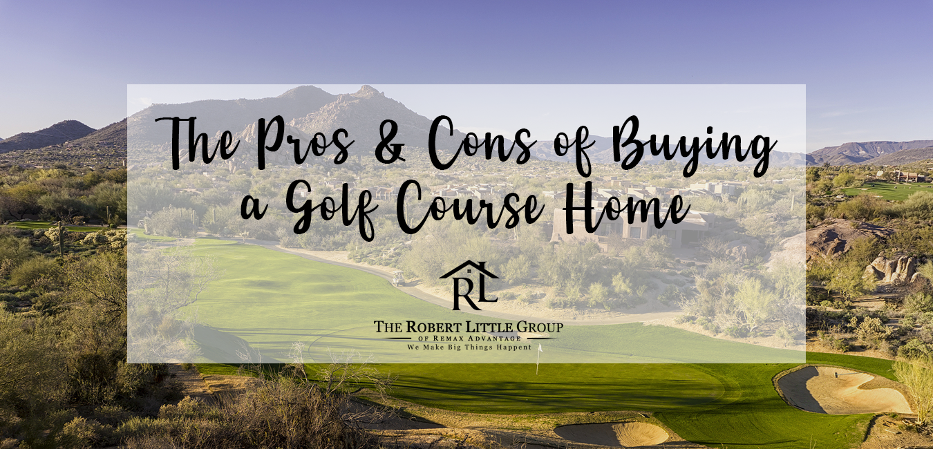 Pros and cons of buying golf course homes