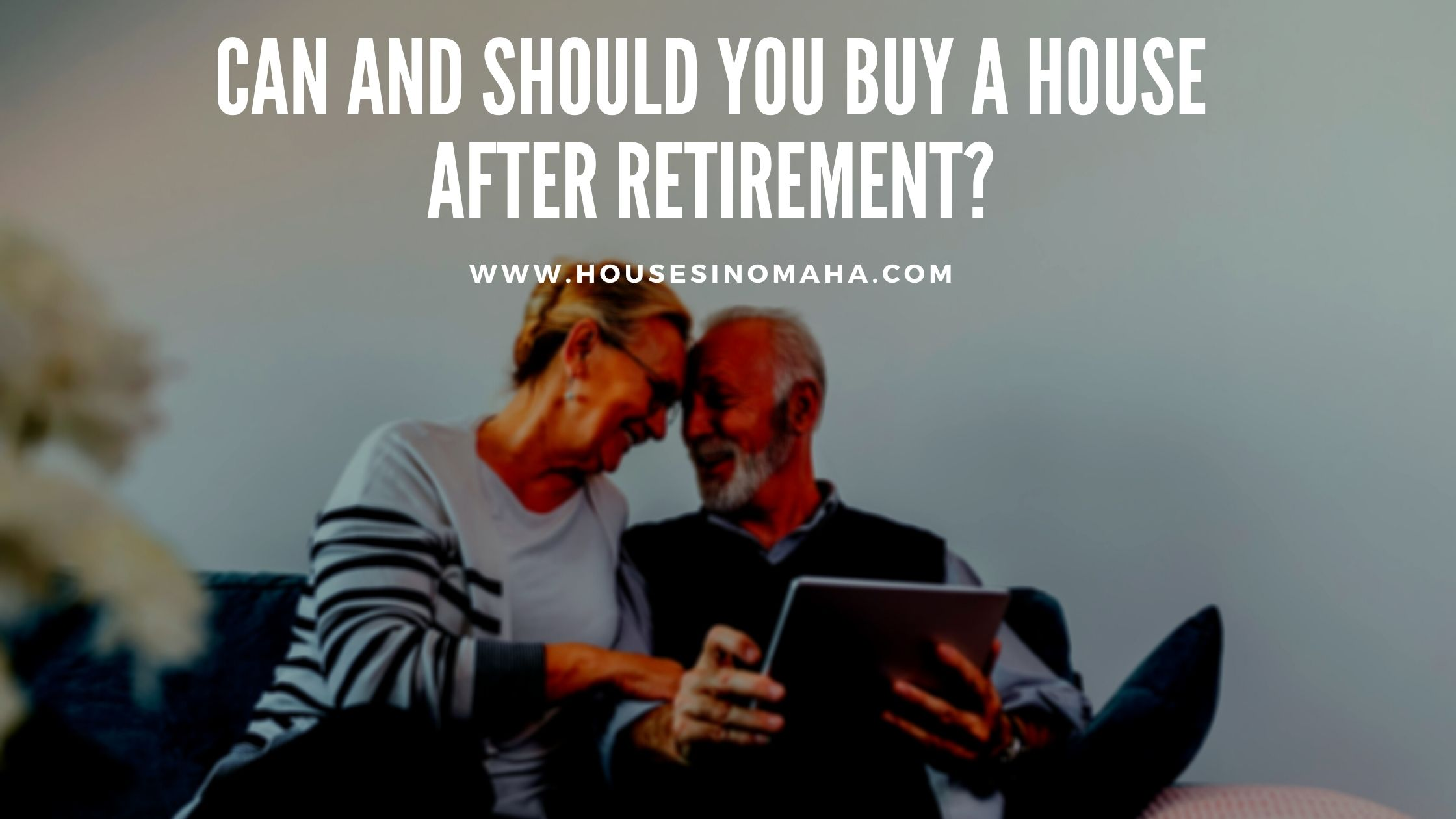 Can and Should You Buy a House After Retirement?