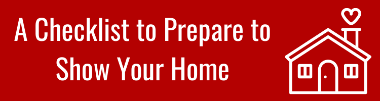 A Checklist to Prepare to Show Your Home