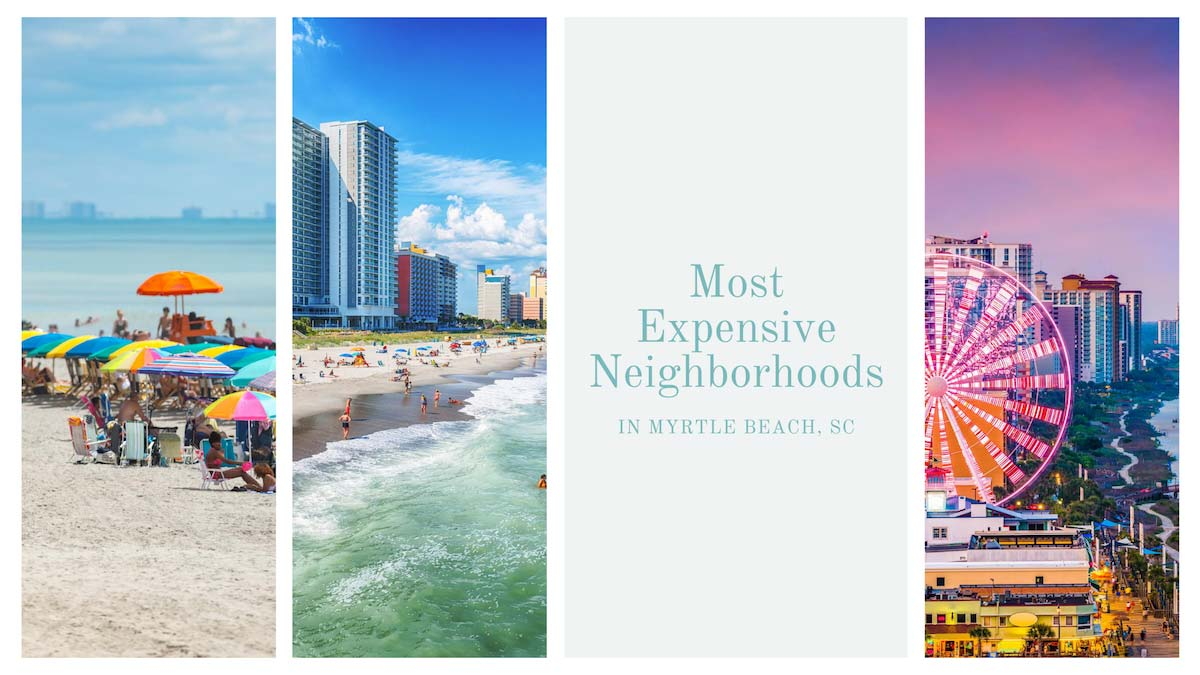 The Most Expensive Neighborhoods in Myrtle Beach