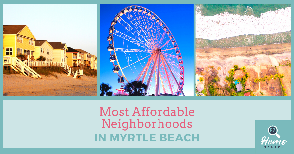 Myrtle Beach Most Affordable Neighborhoods