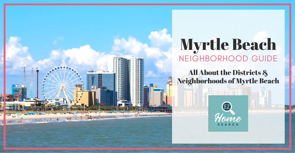 Neighborhoods and Districts in Myrtle Beach
