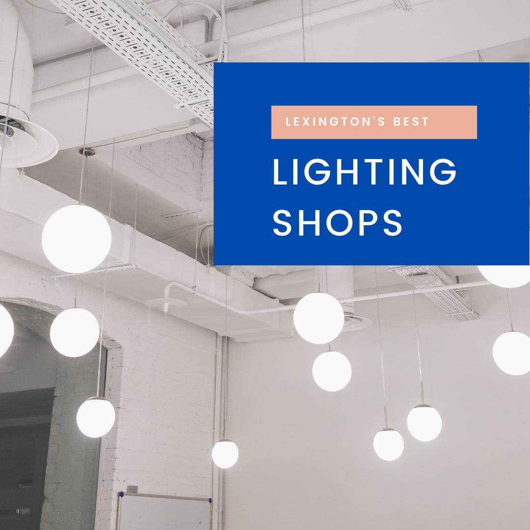 Best Lighting Shops in Lexington