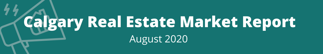 Calgary Real Estate Market Report Aug 2020 Banner