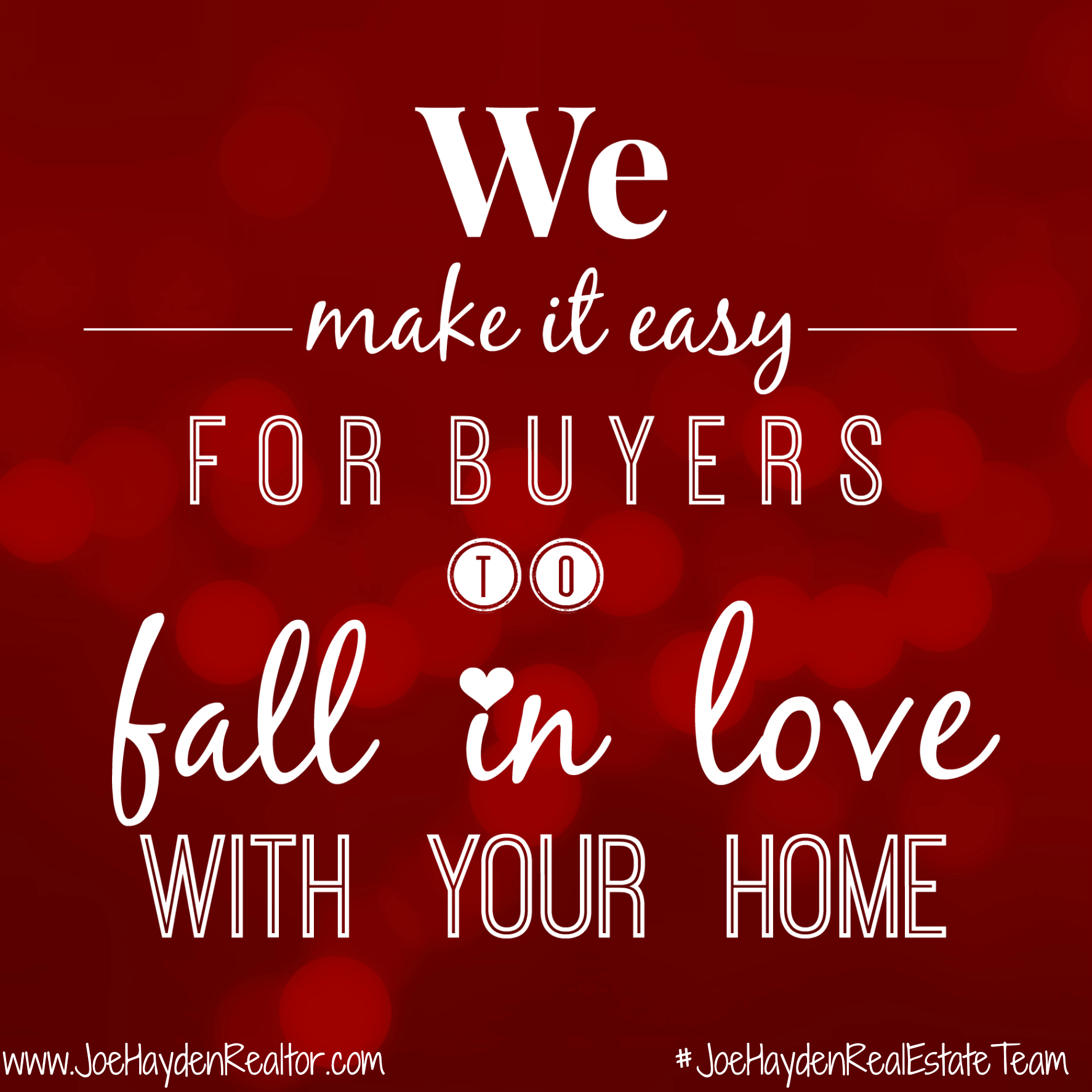 We Make it Easy for Buyers to Fall in Love with Your Home