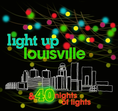 Light Up Louisville and 40 Nights of Lights