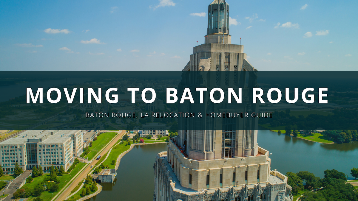 Moving to Baton Rouge Relocation Guide
