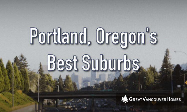 Best Portland Oregon Suburbs