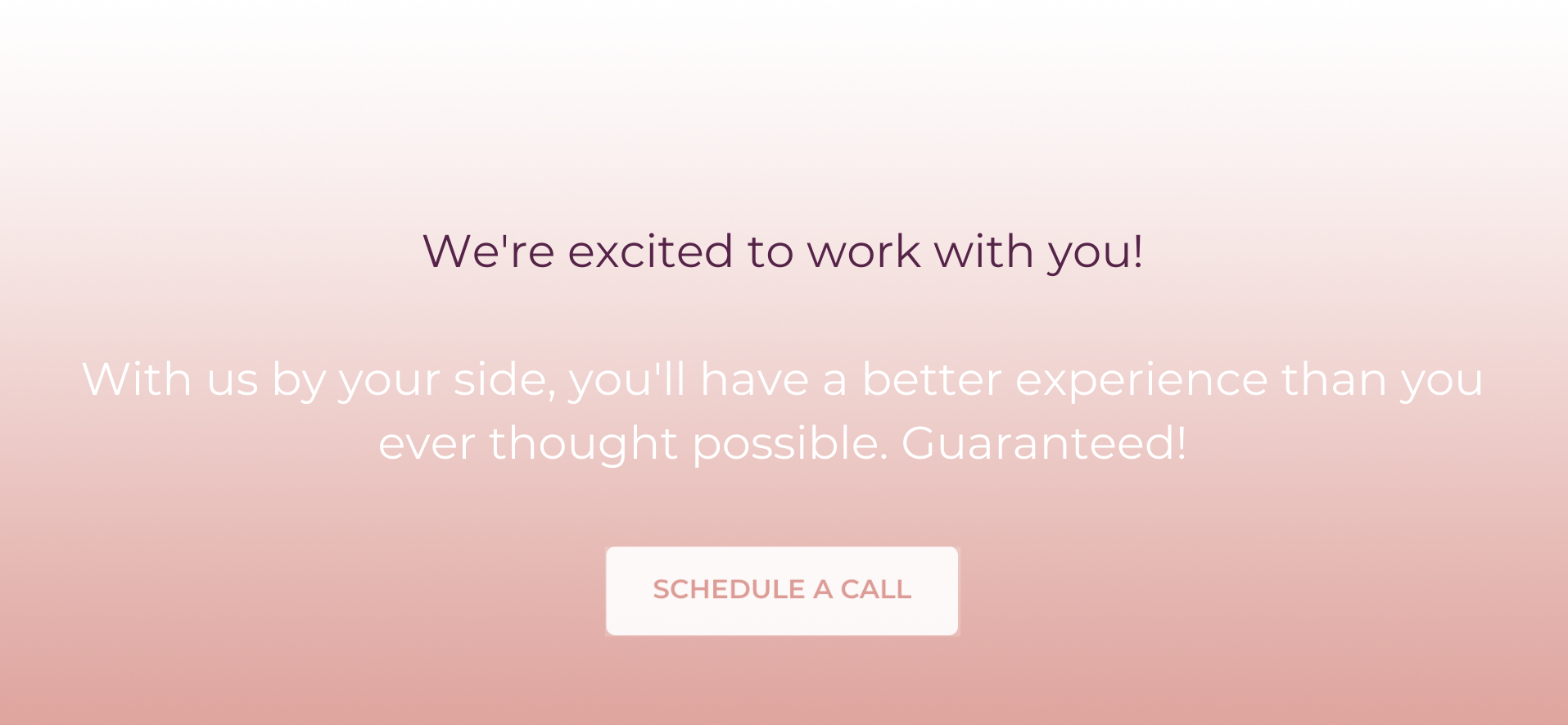 We're Excited to Work with You
