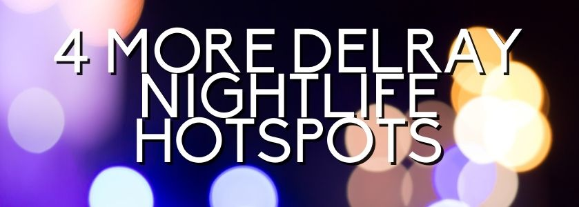 more delray nightlife hotspots