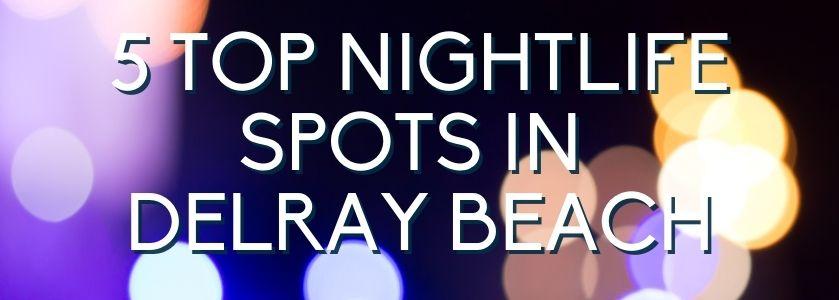 5 top nightlife spots in delray beach