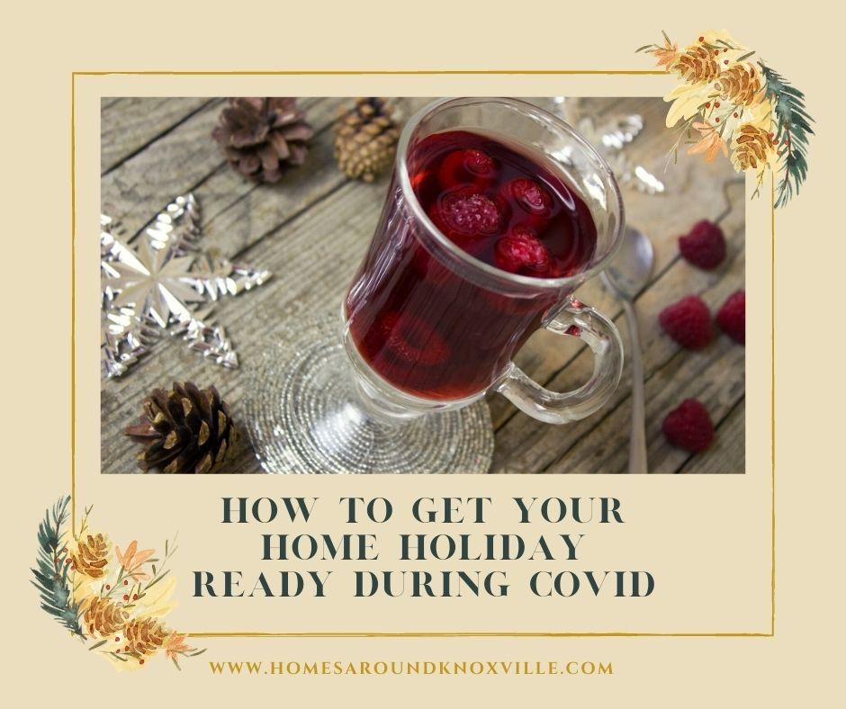 How to Get Your Home Holiday Ready During COVID