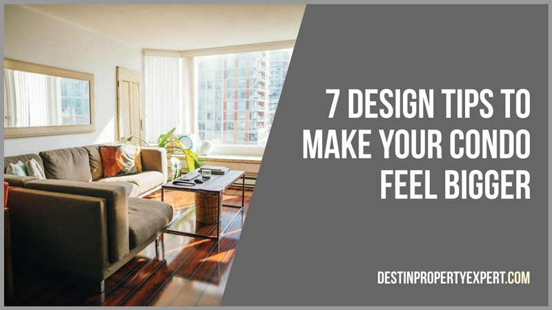 Design tips for making your condo feel larger
