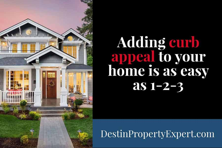 Adding curb appeal to your home is easy if you follow these steps