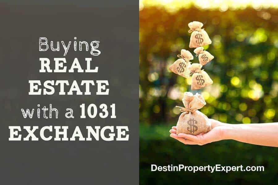 Buying real estate with a 1031 exchange in Destin Florida