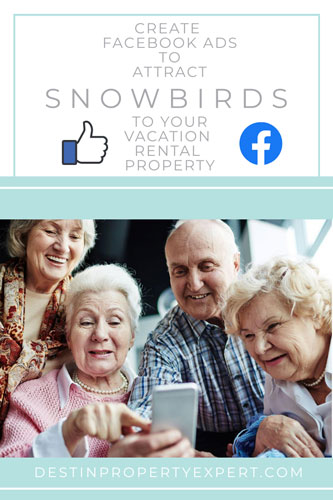 Create Facebook's to attract snowbirds to your vacation rental property