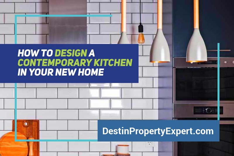 Designing a contemporary kitchen in your new home step-by-step