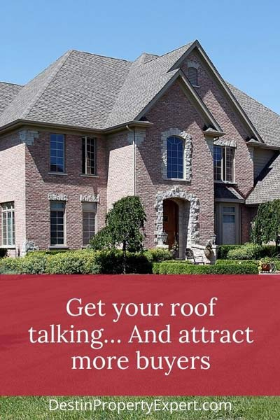 A beautiful roof is a selling point for buyers