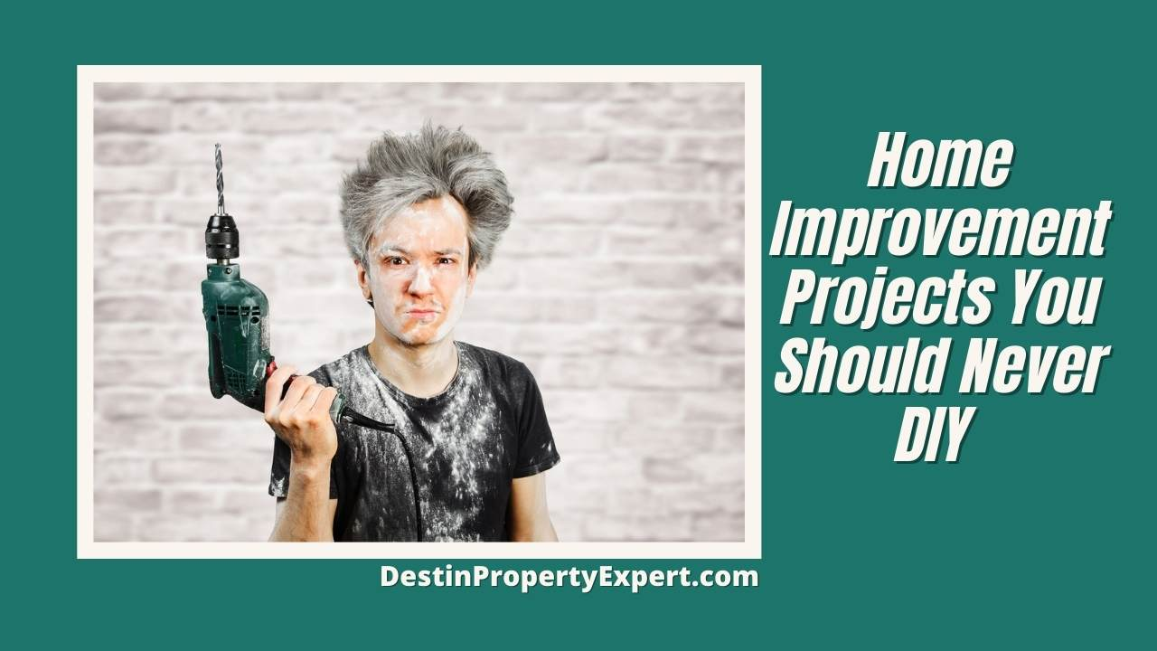 DIY home improvement projects you should never attempt