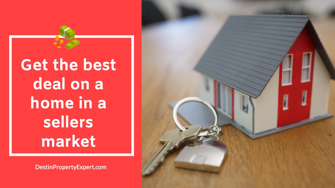how buyers can get the best deal on a home and a sellers market