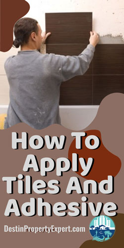 How to apply tiles and adhesive