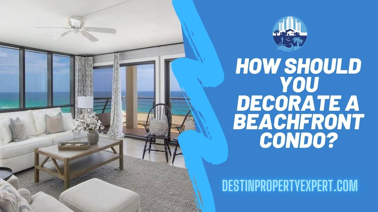 Learn easy tips how to decorate the beachfront condo