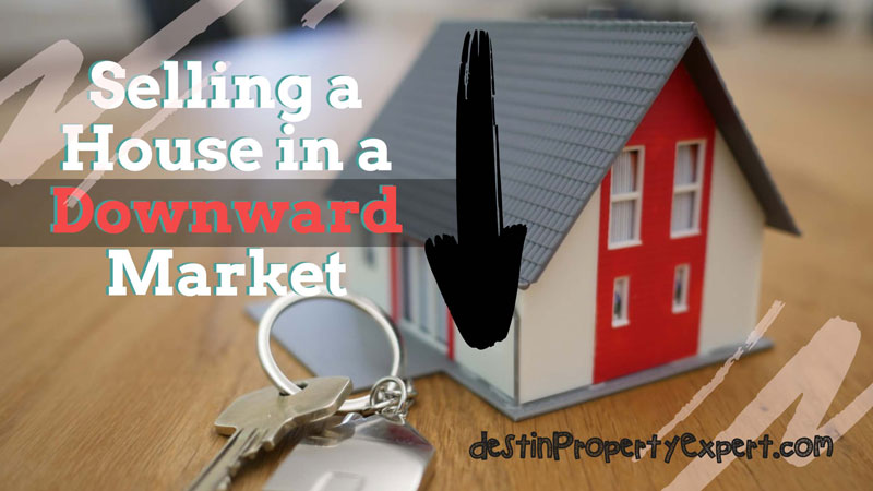 Tips for selling a home in a downward market
