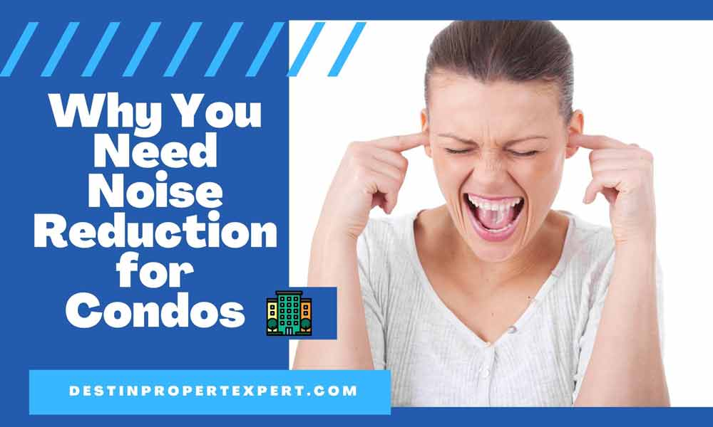 Noise reduction for condos