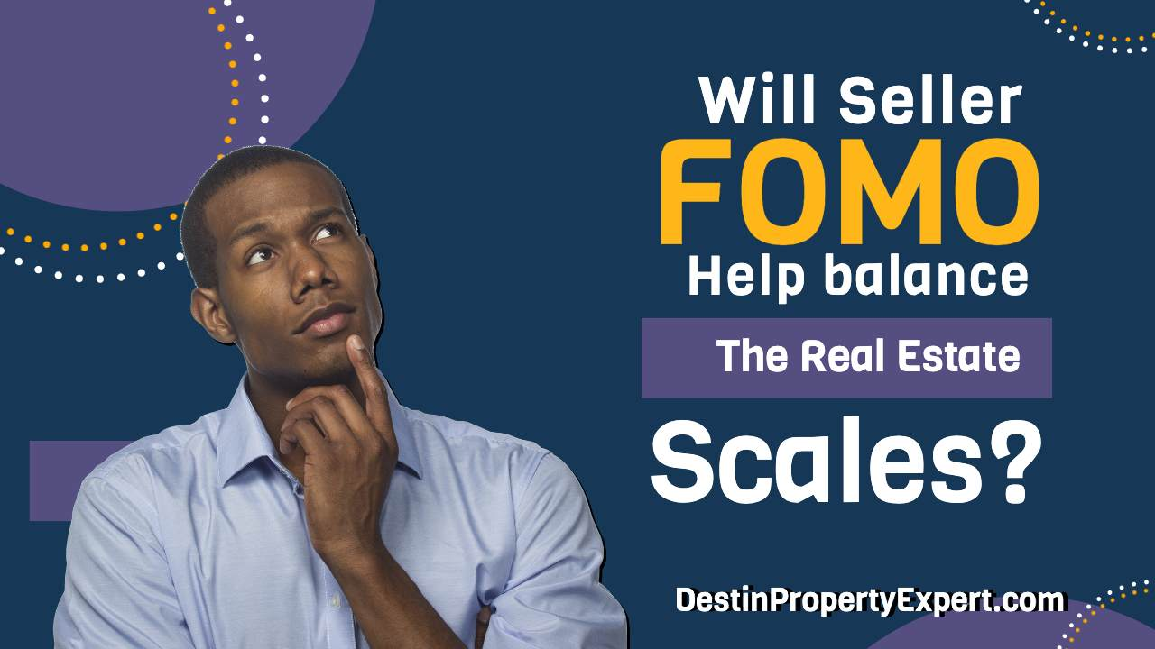 Will seller fear of missing out help balance the real estate market