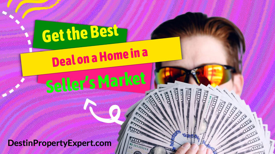 How to get the best deal on a home in a sellers market