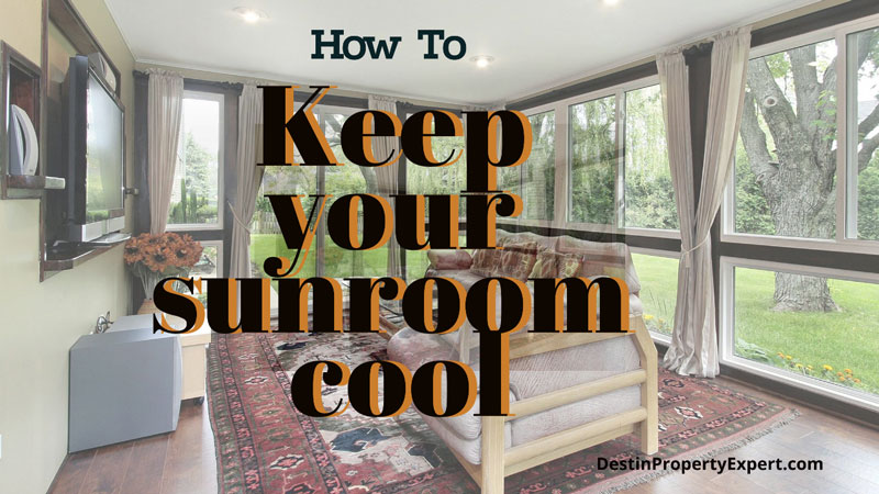 Learn how to keep your sunroom cool in the summer time