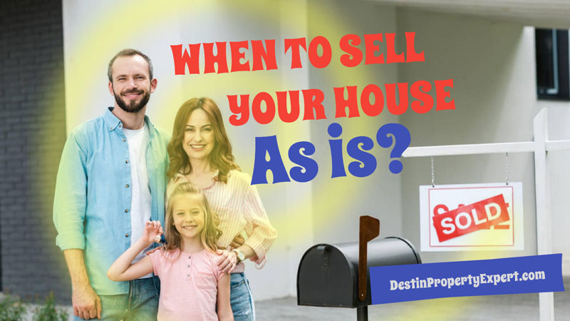 When should you sell your house as is